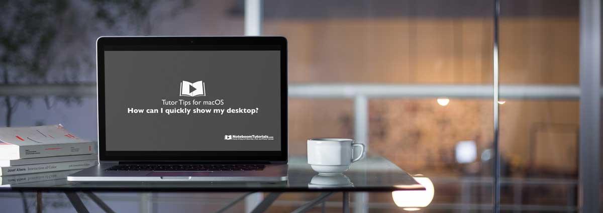 Tutor Tip: Show Desktop on a Mac
