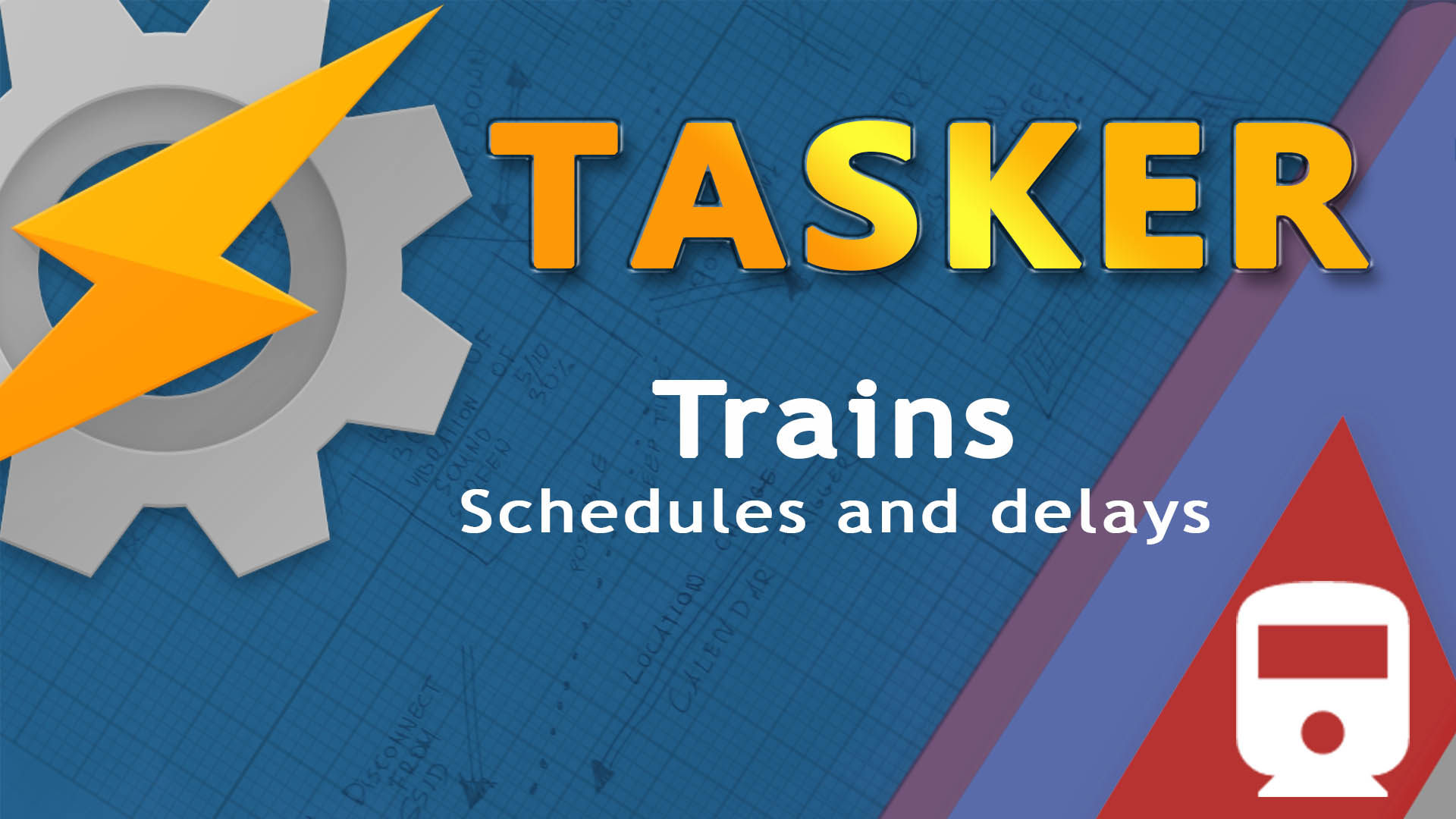 train schedules and delays Tasker