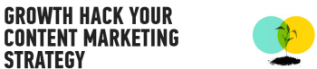 growth hack your content marketing