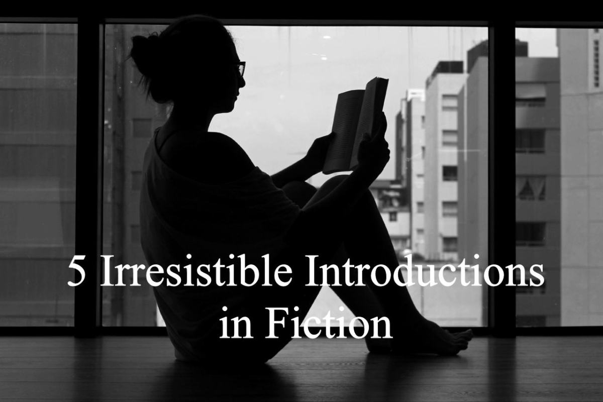 5 Irresistible Introductions in Fiction