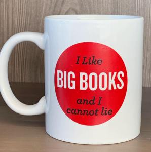 "mug that says ""I like big books and I cannot lie"""