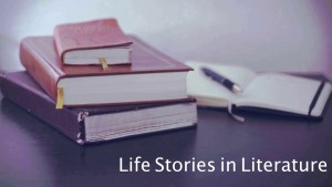feature: Life Stories in Literature