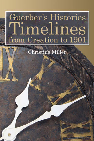 Guerber's Histories TImelines from Creation to 1901 | Nothing New Press