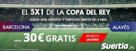 Suertia 5x1 Copa del Rey Barcelona - Alavés