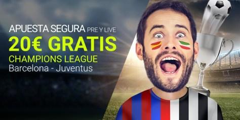 Luckia apuesta segura 20€ gratis Champions League Barcelona - Juventus