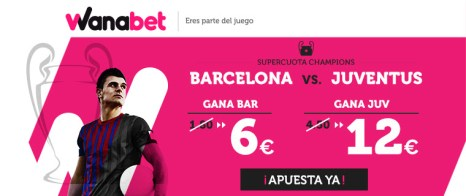 Supercuota Wanabet Barcelona vs Juventus