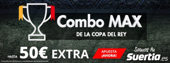 Suertia Combo max Copa del Rey 50€ freebets!