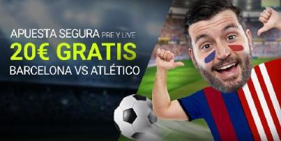 Luckia Apuesta Segura 20€ gratis Barcelona - Atlético