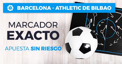 Paston la Liga Barcelona - Athletic marcador exacto apuesta sin riesgo