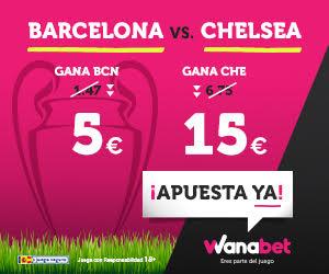 Supercuota Wanabet Champions Barcelona vs Chelsea