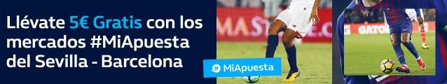 William Hill 5€ gratis la Liga Sevilla - Barcelona