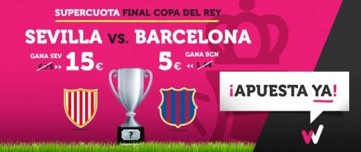 Noticias apuestas Supercuota Wanabet Final Copa del Rey Sevilla vs Barcelona
