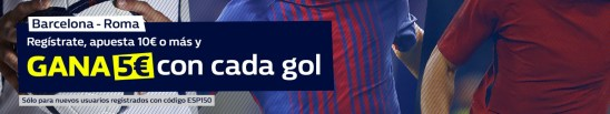 Noticias Apuestas William hill Champions Barcelona - Roma Gana 5€ con cada gol!
