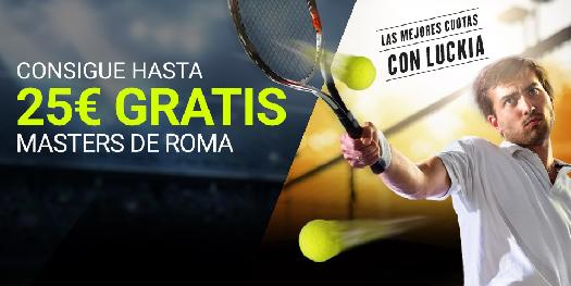 Luckia Tenis 25€ gratis masters de roma
