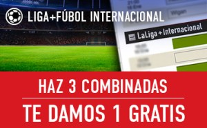Liga+futbol internacional,haz 3 combinadas y te regalamos una en Sportium