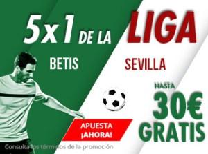 5 por 1de la liga Betis v Sevilla hasta 30€ gratis en Suertia