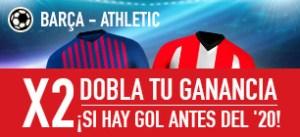 Barça-atletic por 2¡dobla tu ganancia si hay gol antes del min 20!en Sportium
