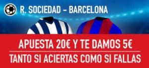 R.Sociedad v Barcelona apuesta 20€ y te damos 5€ tanto si aciertas o fallas en Sportium