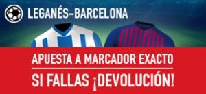 Leganes-Barcelona apuesta a marcador exacto,¡si fallas devolucion! en Sportium