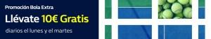Promocion bola extra,llevate 10€ gratis diarios cada lunes y martes en William hill
