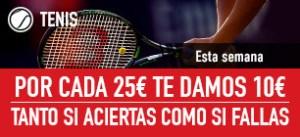 Tenis:por cada 25€ te damos 10€ si aciertas como si fallas en Sportium