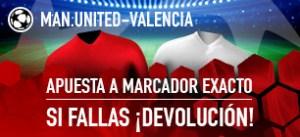 Manchester-Valencia apuesta a marcador exacto,si fallas devolucion en Sportium