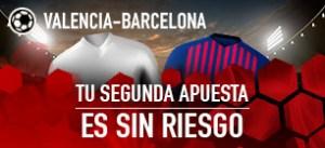 Valencia-Barcelona tu segunda apuesta es sin riesgo en Sportium