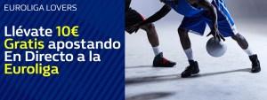Euroliga Lovers llevate 10€ apostando en directo a la Euroliga