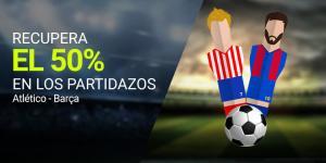 Recupera el 50% en los partidazos Atletico-Barça en Luckia