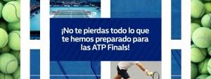 No te pierdas lo que hemos preparado para ATP finals en William Hill