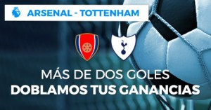 Arsenal-Tottenham mas de dos goles doblamos tu ganancias en Paston