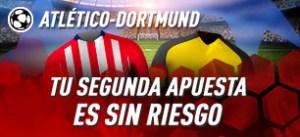 Atletico-Dortmund tu segunda apuesta sin riesgo en Sportium