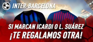 Inter-Barcelona si marca Suarez o Icardi,te regalamos otra en Sportium