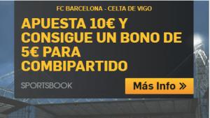 Barcelona-Celta Apuesta 10€ y consigue un bono de 5€ en Betfair