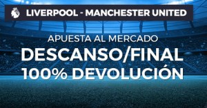 Liverpool-Manchester apuesta a descanso/final 100% devolucion en Paston