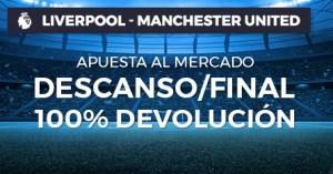 Liverpool-Manchester apuesta a descanso/final 100% devolucion en Paston