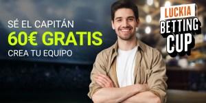 Se el capitan,crea tu equipo y llevate 60€ gratis con Luckia