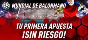 Mundial balonmano,tu primera apuesta sin riesgo en Sportium