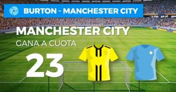 Megacuota 23 gana Manchester City a Burton en Paston