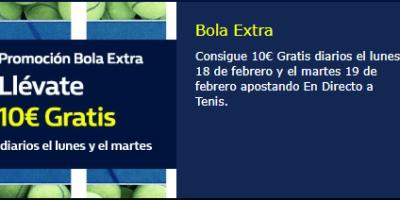 Promocion bola extra,llevate 10€ gratis diarios el lunes y martes en William Hill