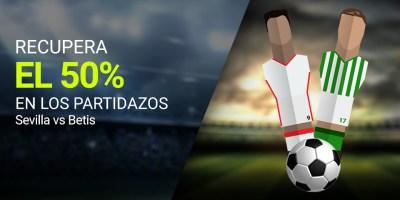 Recupera el 50% en los partidazos,Sevilla-Betis en Luckia
