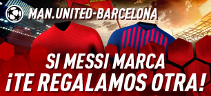 Manchester-Barcelona si marca Messi te regalamos otra en Sportium
