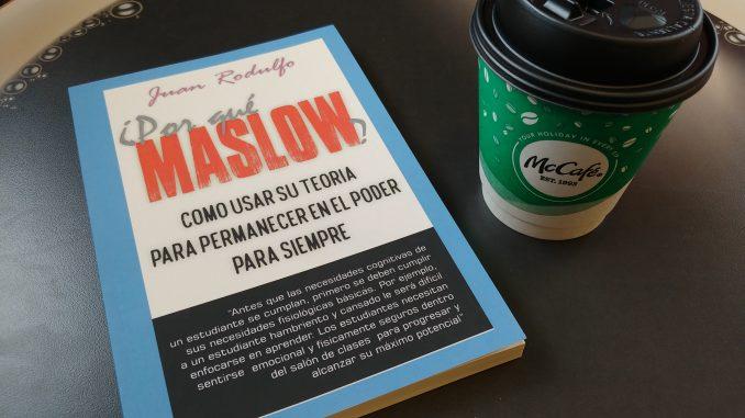 ¿Por Qué Maslow? Como usar su Teoria para Permanecer en el Poder por Siempre