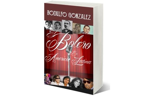 El Bolero en América Latina por Rodulfo Gonzalez