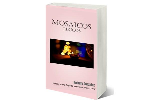 Mosaicos Liricos de Rodulfo González: Mosaico Lírico 1