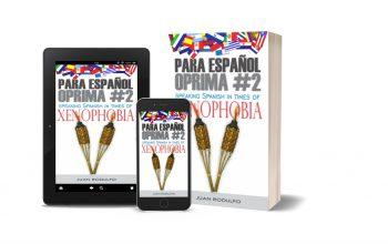 Para Español Oprima 2 Speaking Spanish in times of Xenophobia by Juan Rodulfo