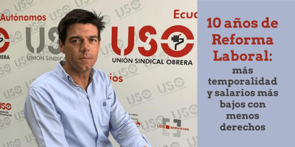 USO: Rebajar las condiciones de trabajo no crea empleo