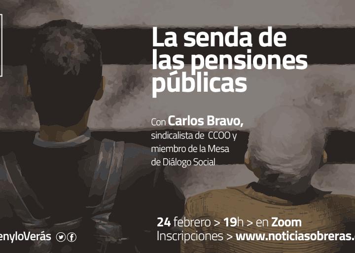 Diálogo #VenyloVerás: La senda de las pensiones públicas, con Carlos Bravo