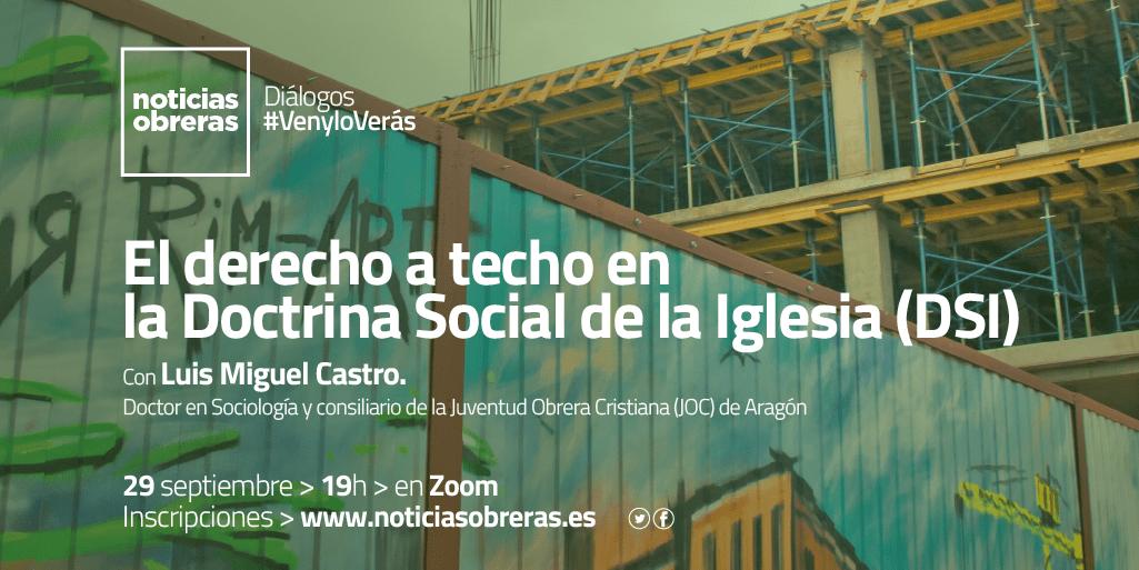 Diálogo #VenyloVerás: El derecho a techo en la DSI, con Luis Miguel Castro