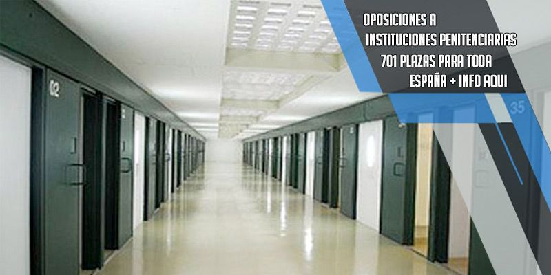 701 plazas para ayudante en Instituciones Penitenciarias para toda España